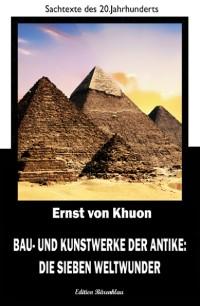 Cover Bau- und Kunstwerke der Antike: Die sieben Weltwunder