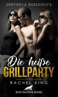 Cover Die heiße Grillparty | Erotische Geschichte