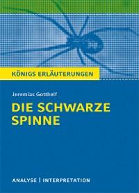 Cover Die schwarze Spinne von Jeremias Gotthelf. Textanalyse und Interpretation mit ausführlicher Inhaltsangabe und Abituraufgaben mit Lösungen.