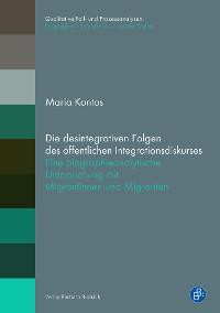 Cover Die desintegrativen Folgen des öffentlichen Integrationsdiskurses