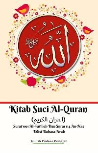 Cover Kitab Suci Al-Quran (القران الكريم) Surat 001 Al-Fatihah Dan Surat 114 An-Nas Edisi Bahasa Arab