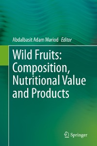 Cover Wild Fruits: Composition, Nutritional Value and Products