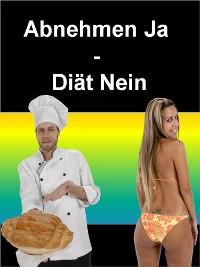 Cover Abnehmen Ja - Diät Nein