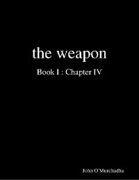Cover The Weapon Book I : Chapter IV