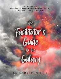 Cover The Facilitator's Guide to the Galaxy