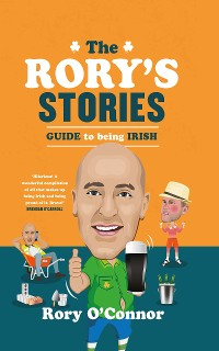 Cover The Rory's Stories Guide to Being Irish