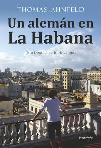 Cover Un alemán en La Habana - Ein Deutscher in Havanna