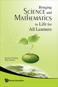 Cover Bringing Science and Mathematics to Life for All Learners