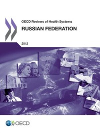 Cover OECD Reviews of Health Systems: Russian Federation 2012