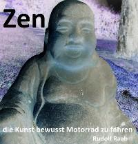 "Cover Zen - die Kunst bewusst Motorrad zu fahren ""Exposee und gekürztes Manuskript !!!"""