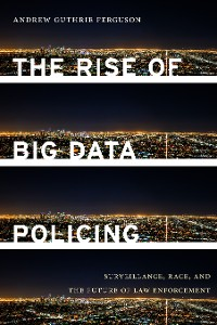 Cover The Rise of Big Data Policing