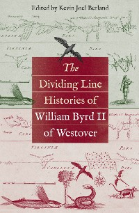 Cover The Dividing Line Histories of William Byrd II of Westover
