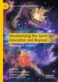 Cover Decolonizing the Spirit in Education and Beyond