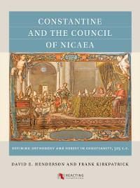 Cover Constantine and the Council of Nicaea