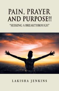 Cover Pain, Prayer and Purpose!