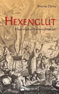 Cover Hexenglut. Historischer Kriminalroman.