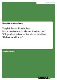 """Cover Vergleich von klassischer literaturwissenschaftlicher Analyse und Wikipedia-Analyse. Anhand von Schillers """"Kabale und Liebe"""""""