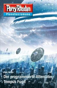 Cover Planetenroman 49 + 50: Der programmierte Attentäter / Tempus Fugit
