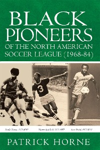 Cover Black Pioneers of the North American Soccer League (1968-84)