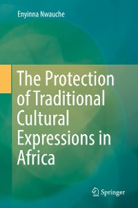 Cover The Protection of Traditional Cultural Expressions in Africa