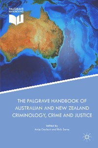 Cover The Palgrave Handbook of Australian and New Zealand Criminology, Crime and Justice