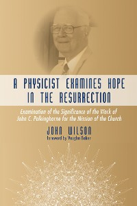 Cover A Physicist Examines Hope in the Resurrection