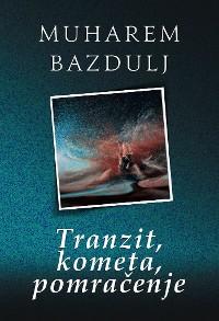 Cover Tranzit, kometa, pomračenje