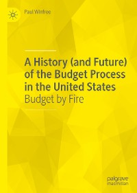 Cover A History (and Future) of the Budget Process in the United States