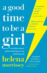Cover Good Time to be a Girl: Don't Lean In, Change the System