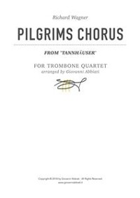 "Cover Richard Wagner Pilgrims Chorus (from ""Tannhäuser"") for Trombone Quartet"