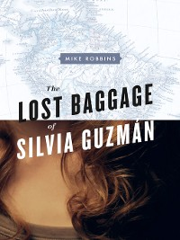 Cover The Lost Baggage of Silvia Guzmán