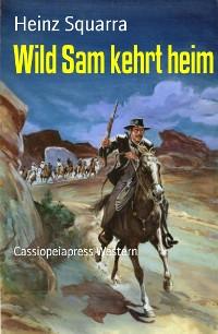 Cover Wild Sam kehrt heim