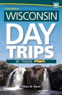 Cover Wisconsin Day Trips by Theme