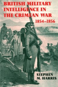 Cover British Military Intelligence in the Crimean War, 1854-1856