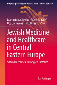 Cover Jewish Medicine and Healthcare in Central Eastern Europe