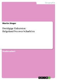Cover Dreitägige Exkursion: Helgoland-Neuwer-Scharhörn