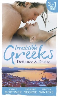 Cover Irresistible Greeks: Defiance and Desire: Defying Drakon / The Enigmatic Greek / Baby out of the Blue (Mills & Boon M&B)