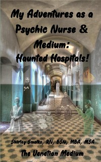 Cover My Adventures as a Psychic Nurse & Medium