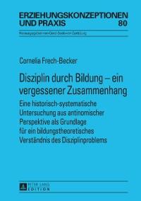 Cover Disziplin durch Bildung - ein vergessener Zusammenhang