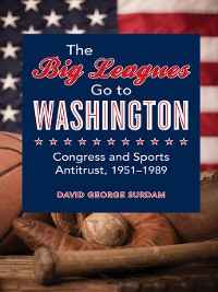 Cover The Big Leagues Go to Washington