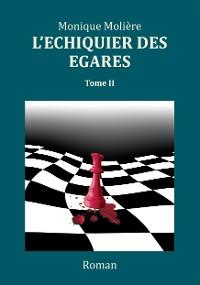 Cover L'ECHIQUIER DES EGARES