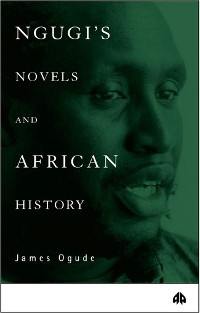 Cover Ngugi's Novels and African History