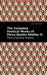Cover The Complete Poetical Works of Percy Bysshe Shelley Volume III