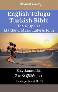 Cover English Telugu Turkish Bible - The Gospels II - Matthew, Mark, Luke & John