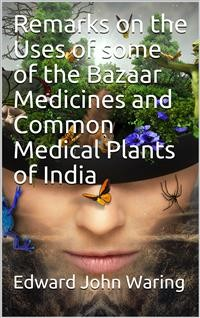Cover Remarks on the Uses of some of the Bazaar Medicines and Common Medical Plants of India