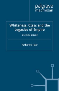 Cover Whiteness, Class and the Legacies of Empire
