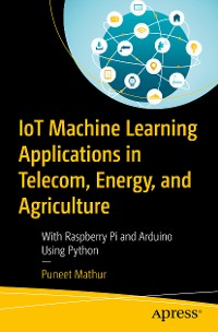 Cover IoT Machine Learning Applications in Telecom, Energy, and Agriculture