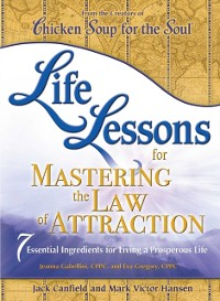 Cover Life Lessons for Mastering the Law of Attraction