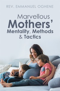 Cover Marvellous Mothers' Mentality, Methods & Tactics