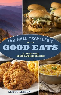 Cover Tar Heel Traveler's Good Eats